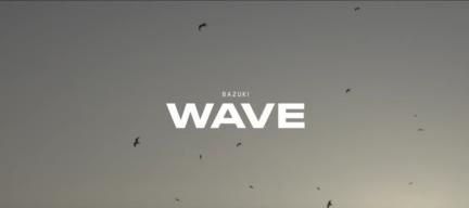Bazuki – Wave